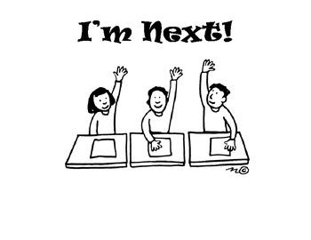 I'm Next Sign and Classroom Management Idea