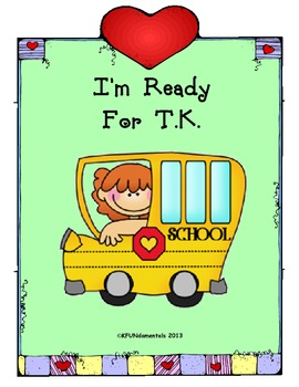 I'm Ready for TK: Transitional Kindergarten. Student-made bk, predictable text.
