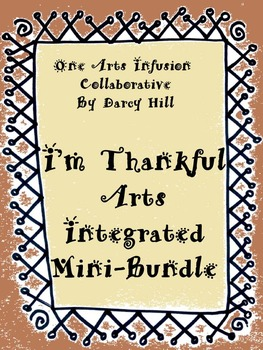 I'm Thankful: Thanksgiving Arts Integrated Mini-Bundle
