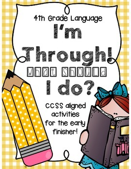 I'm Through! What Should I Do? CCSS Language for Early Finishers {4th Grade}