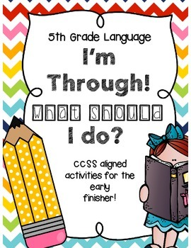 I'm Through! What Should I Do? CCSS Language for Early Finishers {5th Grade}