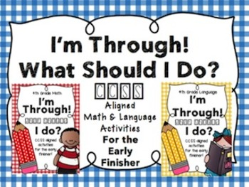 I'm Through! What Should I Do? CCSS Math and Language Activities