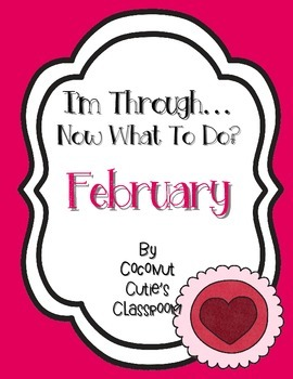 I'm Through...Now What to Do? {February}