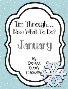 I'm Through...Now What to Do? {January}
