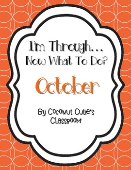 I'm Through...Now What to Do? {October}