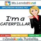 Reading Street, I'M A CATERPILLAR, Teacher Pack by Ms. Lendahand:)