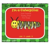 I'm a Caterpillar Unit 3 Week 5 Reading Street Common Core