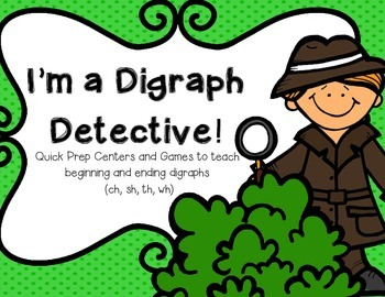 I'm a Digraph Detective!--Centers & Games for ch, sh, th,