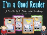 I'm a Good Reader {A Craftivity to Celebrate Reading}