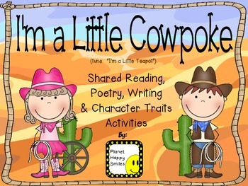 """I'm a Little Cowpoke"" ~ Reading, Writing, Poetry, & Character Trait Activities"