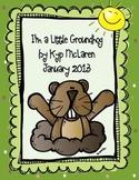 I'm a Little Groundhog (mini math and literacy unit)