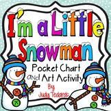 I'm a Little Snowman (Pocket Chart and Art Activity)