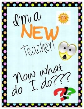 I'm a New Teacher, Now What??- A Resource Book for Beginning Teachers