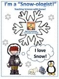 I'm a Snow-ologist!