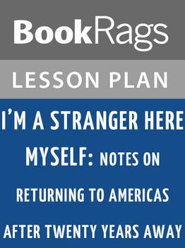 I'm a Stranger Here Myself: Lesson Plans