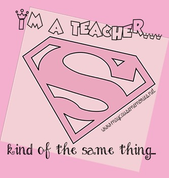 """I'm a Teacher"" - Printable Superhero Poster for Proud Teachers!"