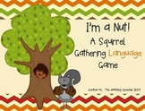 I'm a nut!  A squirrel gathering LANGUAGE game