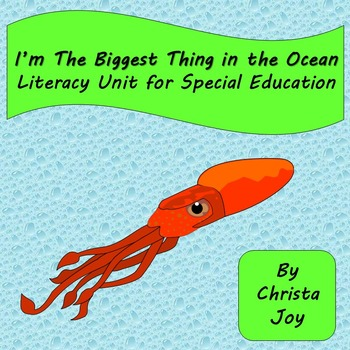 I'm the Biggest Thing in the Ocean Literacy Unit for Speci