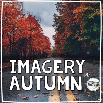 Imagery in Autumn Poetry Activity for Secondary English