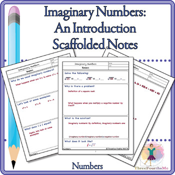 Imaginary Numbers: An Introduction Scaffolded Notes