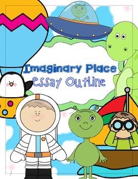 Imaginary Place Essay Outline
