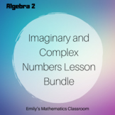 Imaginary and Complex Numbers Five Day Lesson Bundle