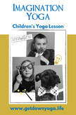 Imagination Yoga: Children's Yoga Lesson