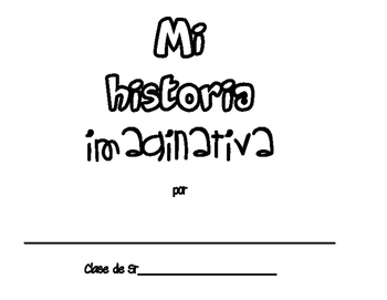Imaginative Story Writing Packet (Spanish)