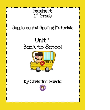 Imagine It! 1st Grade Unit 1-Back to School Spelling Activities