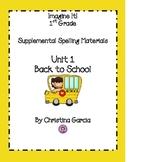 Imagine It! 1st Grade Unit 1-Back to School Spelling Activities