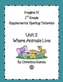 Imagine It! (1st Grade) -  Unit 2:  Where Animals Live