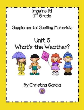 Imagine It! (1st Grade) -  Unit 5:  What's the Weather?