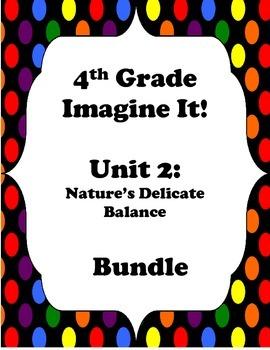 """Imagine It! """"Bundle"""" Grade 4:  Unit 2:  Nature's Delicate Balance"""