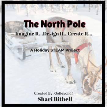 STEM Christmas Craftivity - Imagine It...Design It...Create It...The North Pole