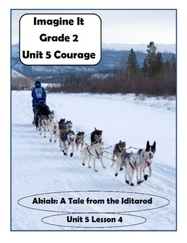 Imagine It Grade 2 Unit 5 Lesson 4 Akaik A Tale from the Iditarod Supplementals