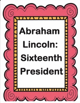 Abraham Lincoln Sixteenth President written by Mike Venezi