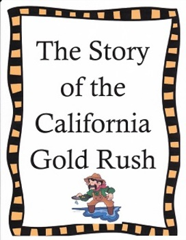 Striking It Rich: The Story of the California Gold Rush: