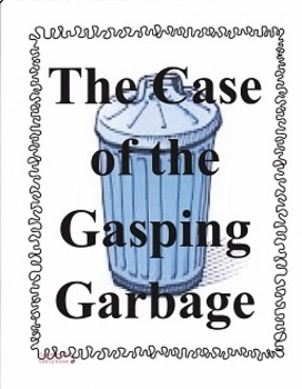 The Case of the Gasping Garbage:  Imagine It Grade 4