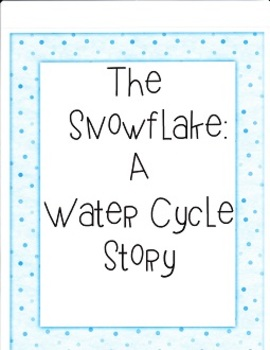 The Snowflake: A Water Cycle Story:  Imagine It - Grade 4