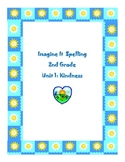Imagine It Reading Grade 2 Spelling List and Activities Unit 1 Kindness
