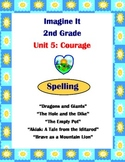 Imagine It Reading Grade 2 Spelling Lists and Activities Unit 5 Courage