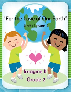 Imagine It Reading Grade 2 Unit 1 Lesson 2 For the Love of Our Earth Supplement