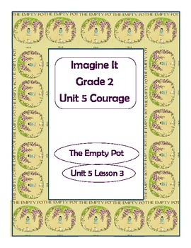 Imagine It Reading Grade 2 Unit 5 Lesson 2 The Empty Pot Supplementals