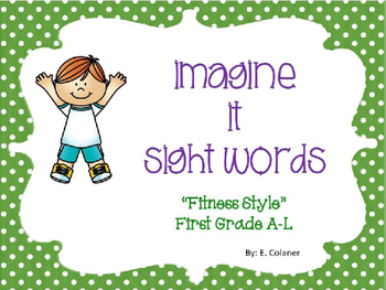 Imagine It Sight Words 1st Grade A-L (Fitness Style)