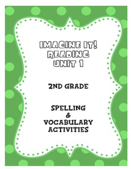 Imagine It! Spelling and Vocabulary Activities: Grade 2 Unit 1