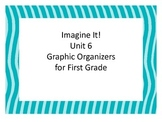 Imagine It! Unit 6 Graphic Organizers First Grade