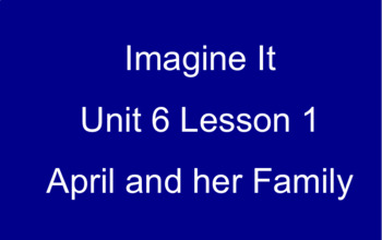 Imagine It Unit 6 Lesson 1 April and her Family