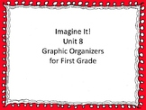 Imagine It! Unit 8 Graphic Organizers for First Grade