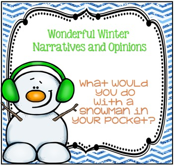 Wonderful Winter Narratives and Opinions ~ Having a Snowma