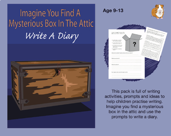 Imagine You Find A Mysterious Box In the Attic: Write A Diary (9-13 years)